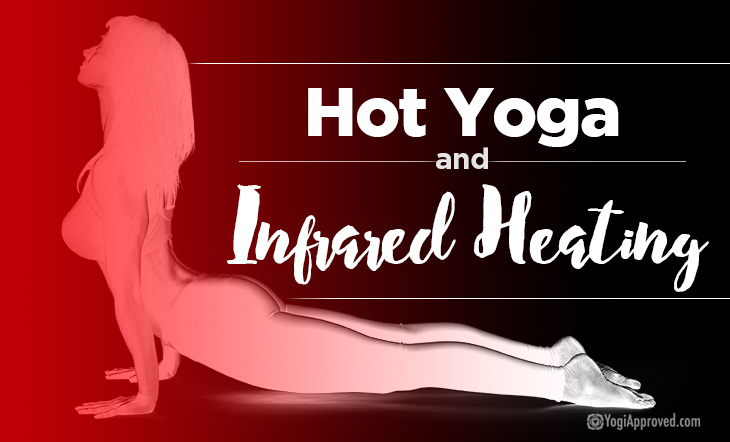 Benefits of Infrared Heating in Hot Yoga